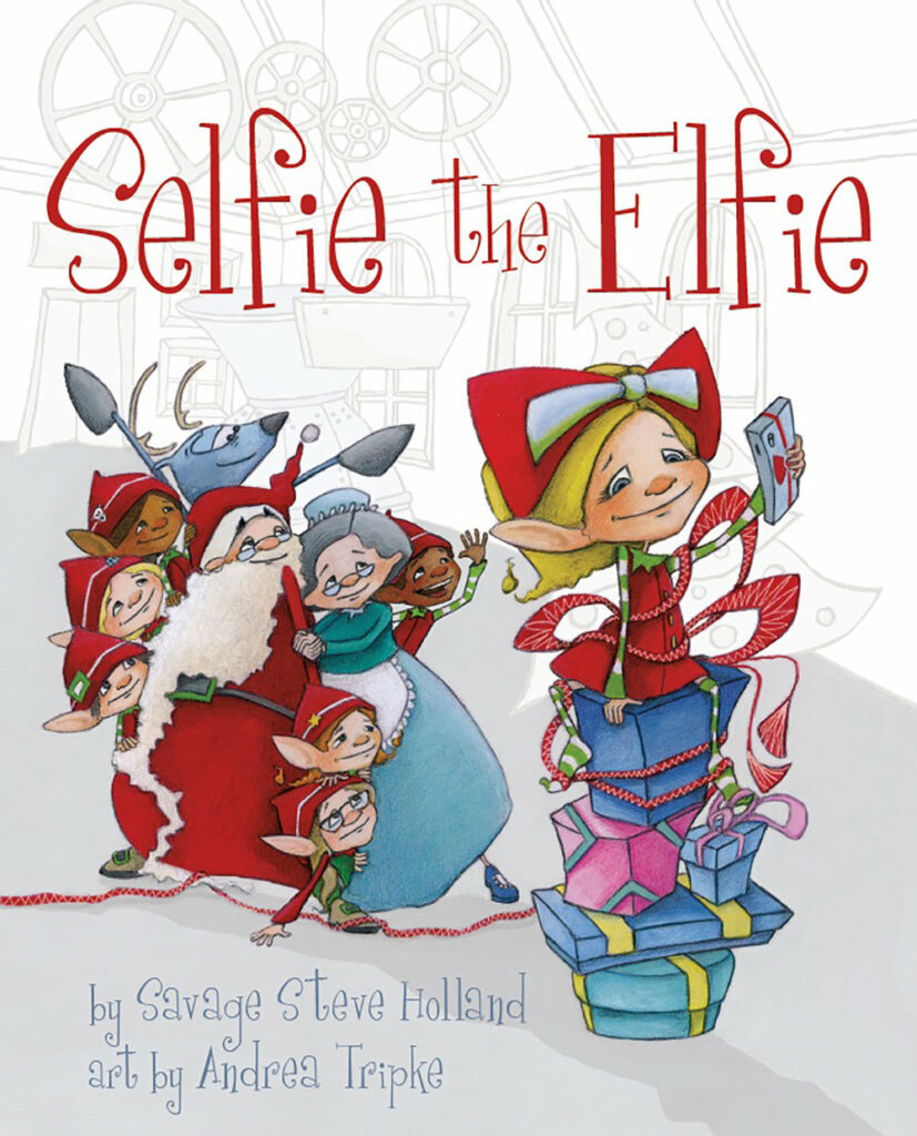 Selfie the Elfie by Savage Steve Holland, art by Andrea Tripke